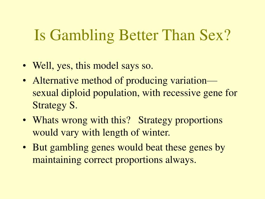 Is Gambling Better Than Sex?