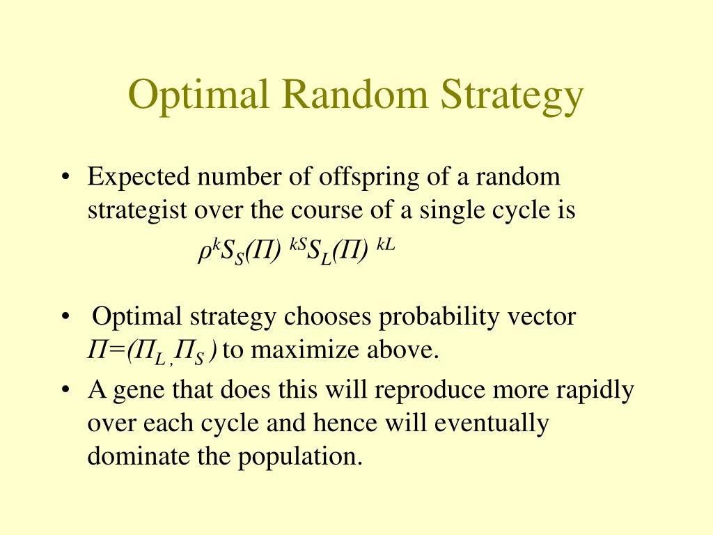 Optimal Random Strategy