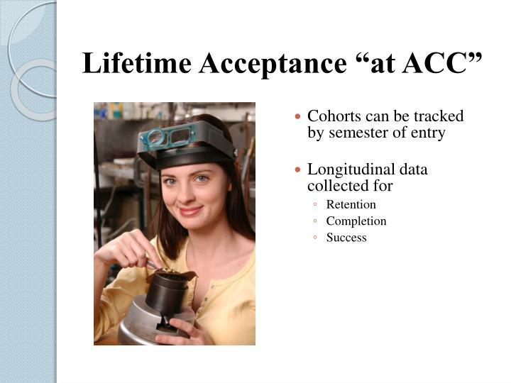 """Lifetime Acceptance """"at ACC"""""""