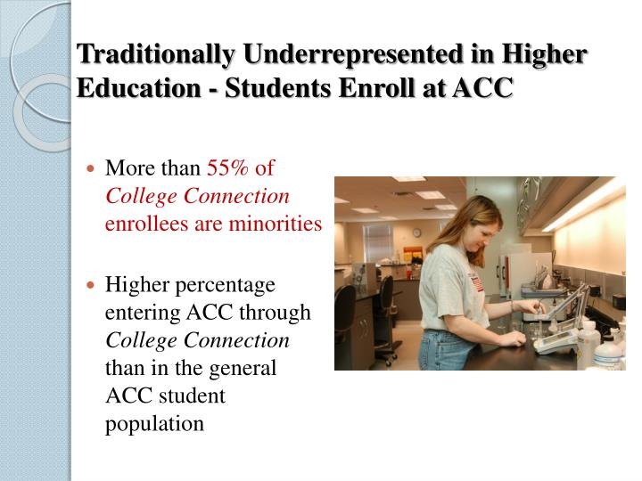 Traditionally Underrepresented in Higher Education - Students Enroll at ACC