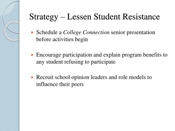 Strategy – Lessen Student Resistance