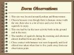 dorm observations