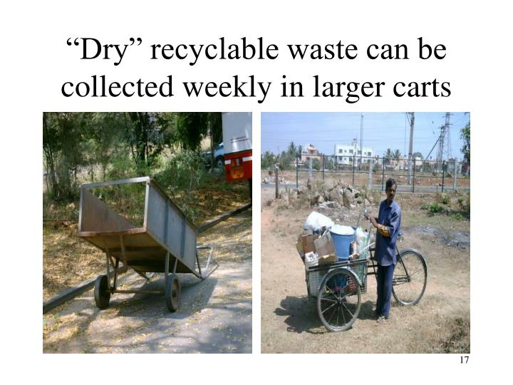 """Dry"" recyclable waste can be collected weekly in larger carts"
