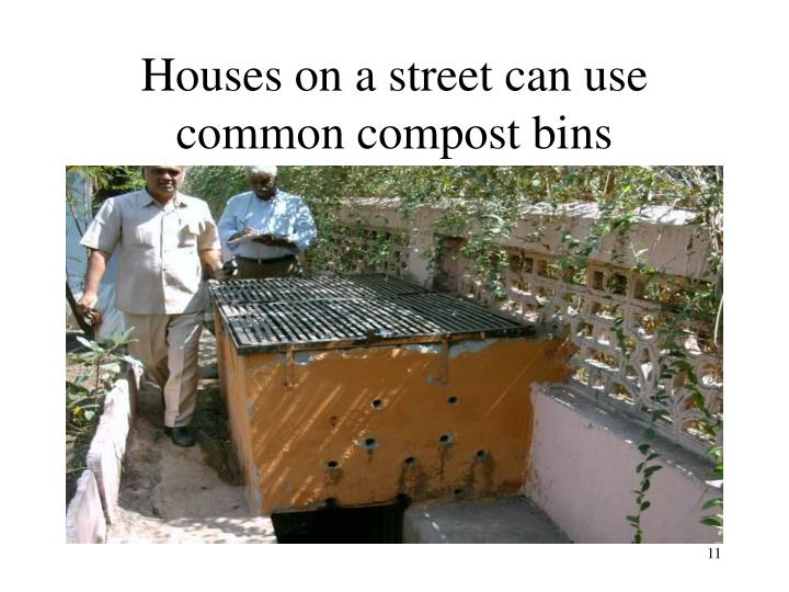 Houses on a street can use common compost bins