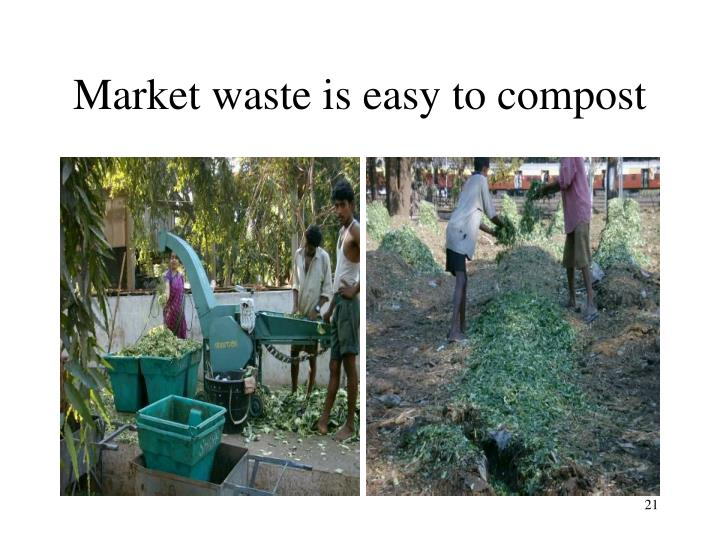Market waste is easy to compost