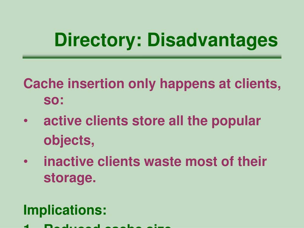 Directory: Disadvantages