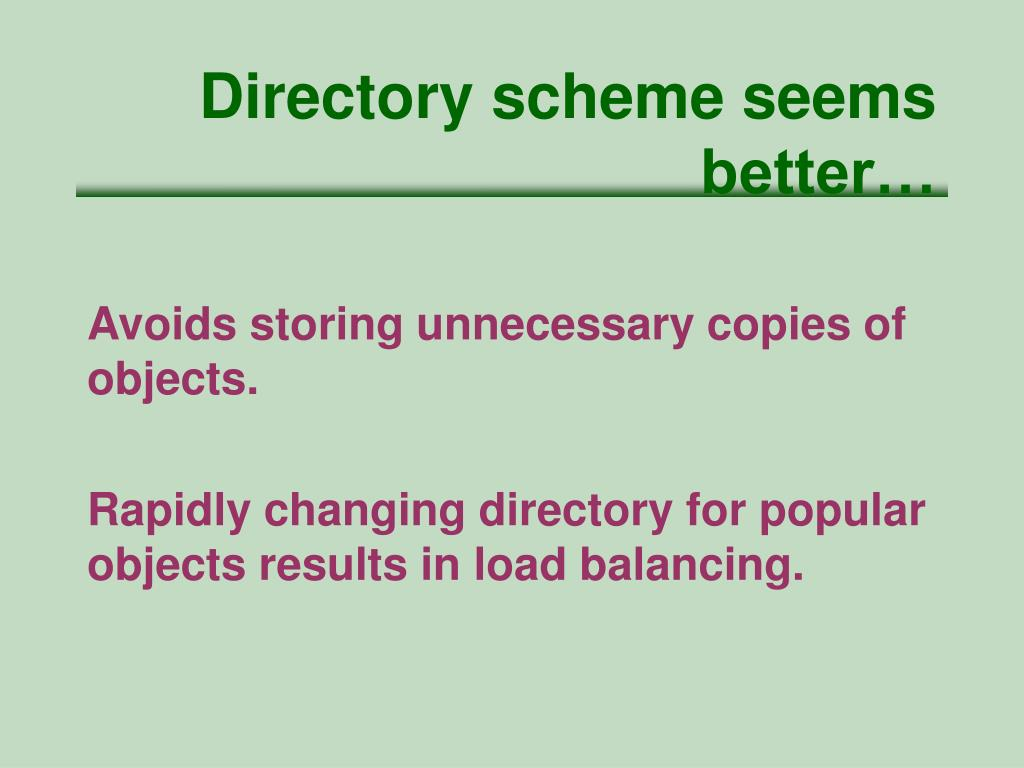 Directory scheme seems better…