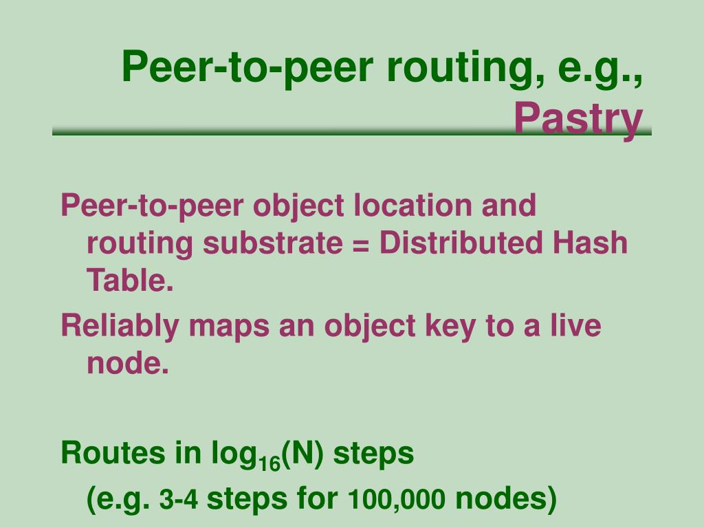 Peer-to-peer routing, e.g.,