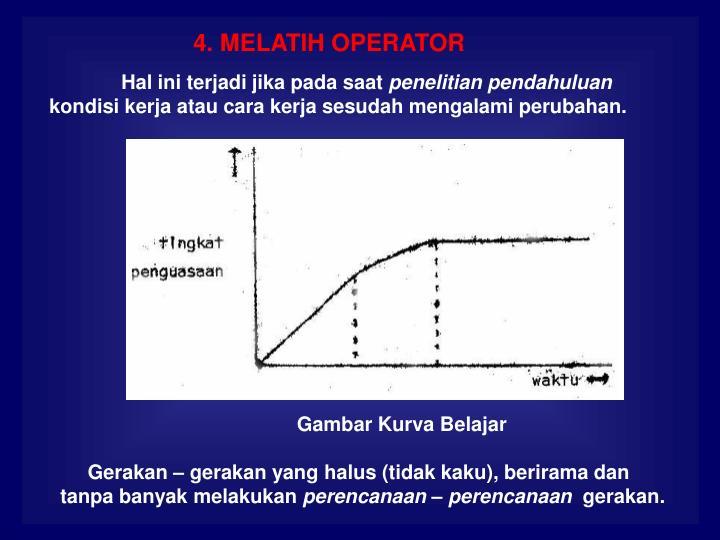 4. MELATIH OPERATOR