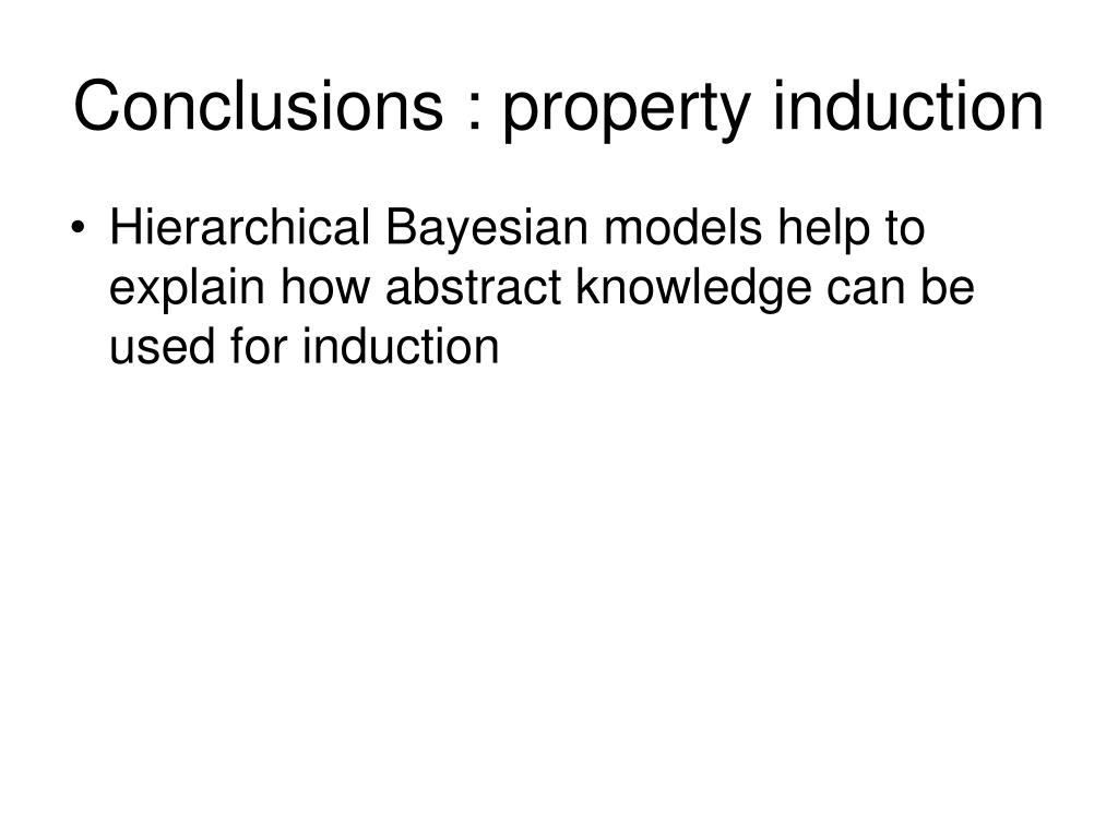 Conclusions : property induction