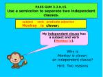 pass gum 3 2 b 15 use a semicolon to separate two independent clauses1