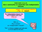 pass gum 3 2 b 15 use a semicolon to separate two independent clauses2