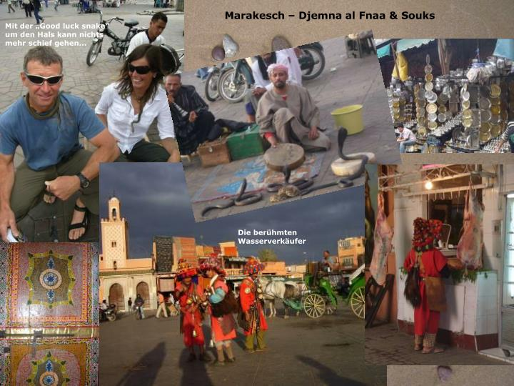 Marakesch – Djemna al Fnaa & Souks