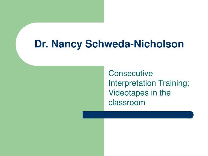 Dr. Nancy Schweda-Nicholson
