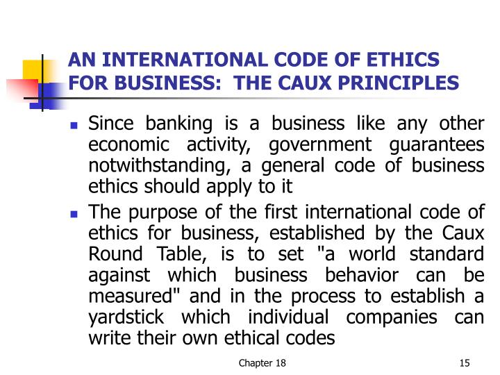 AN INTERNATIONAL CODE OF ETHICS FOR BUSINESS:  THE CAUX PRINCIPLES