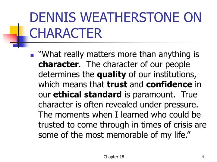 DENNIS WEATHERSTONE ON CHARACTER