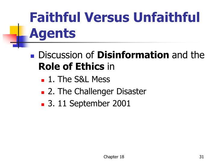 Faithful Versus Unfaithful Agents