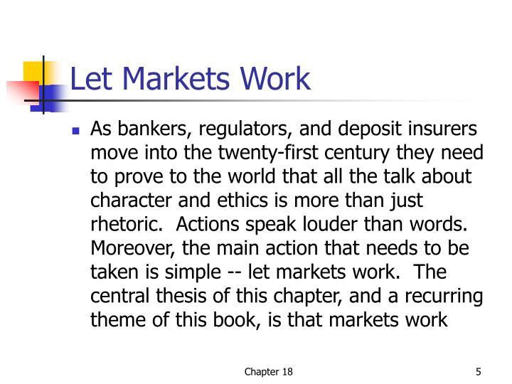 Let Markets Work