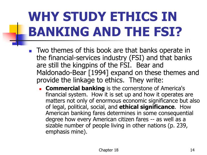 WHY STUDY ETHICS IN BANKING AND THE FSI?