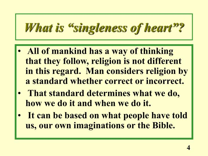 "What is ""singleness of heart""?"
