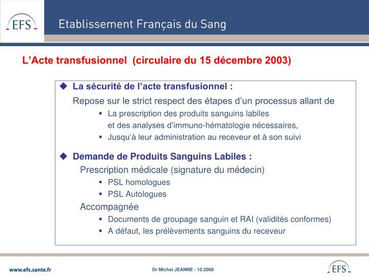 L'Acte transfusionnel  (circulaire du 15 décembre 2003)