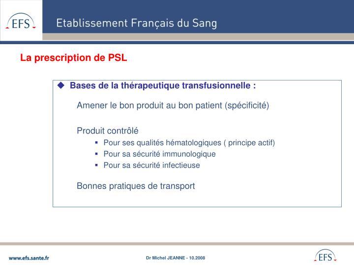 La prescription de PSL