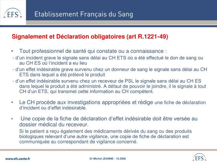 Signalement et Déclaration obligatoires (art R.1221-49)