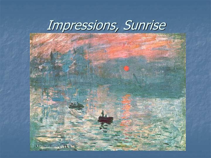 Impressions, Sunrise