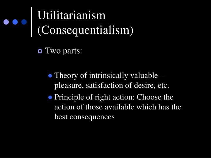 Utilitarianism (Consequentialism)
