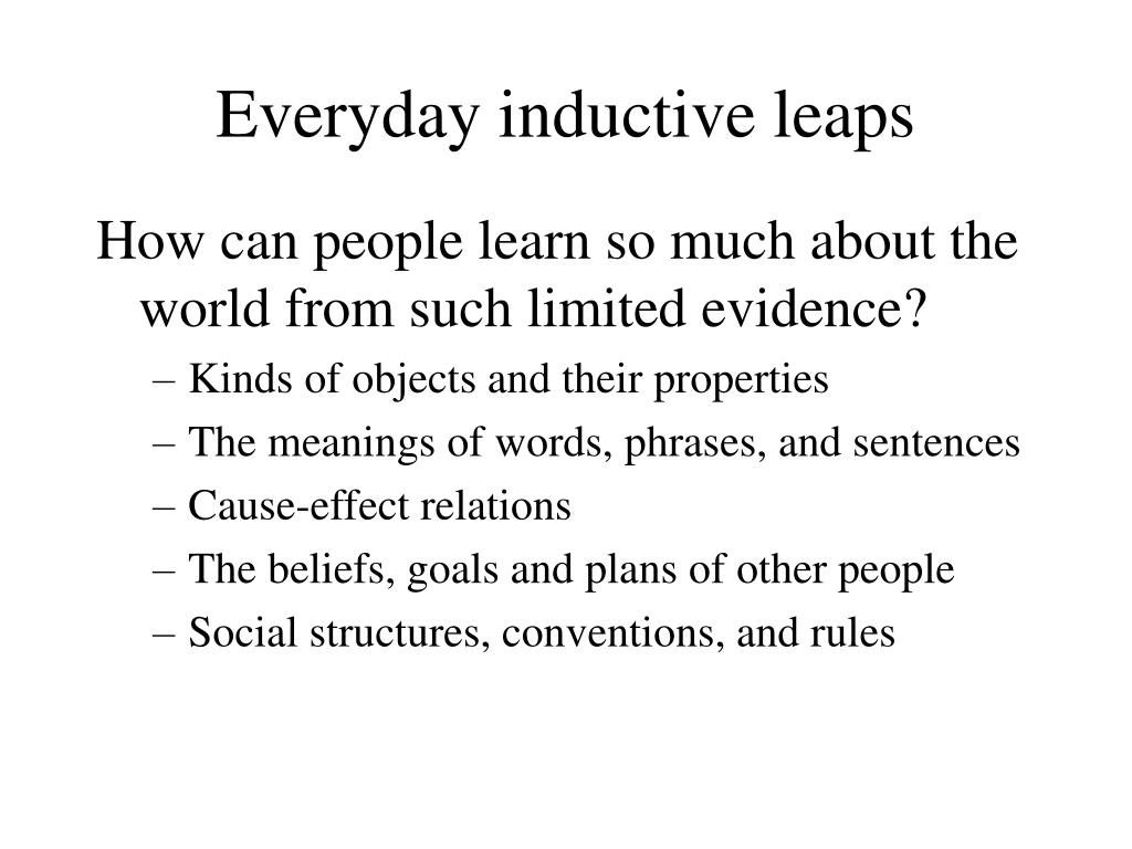 Everyday inductive leaps