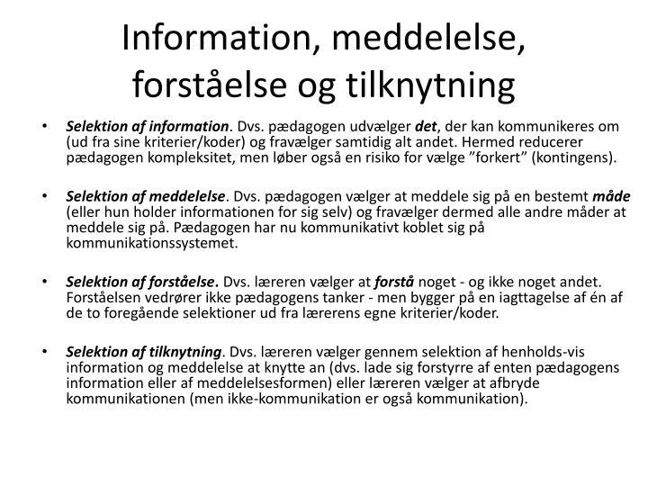 Information, meddelelse, forståelse og tilknytning