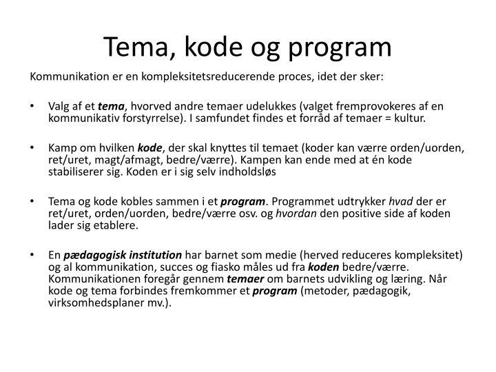 Tema, kode og program