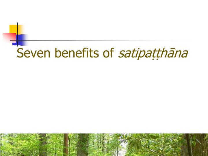 Seven benefits of