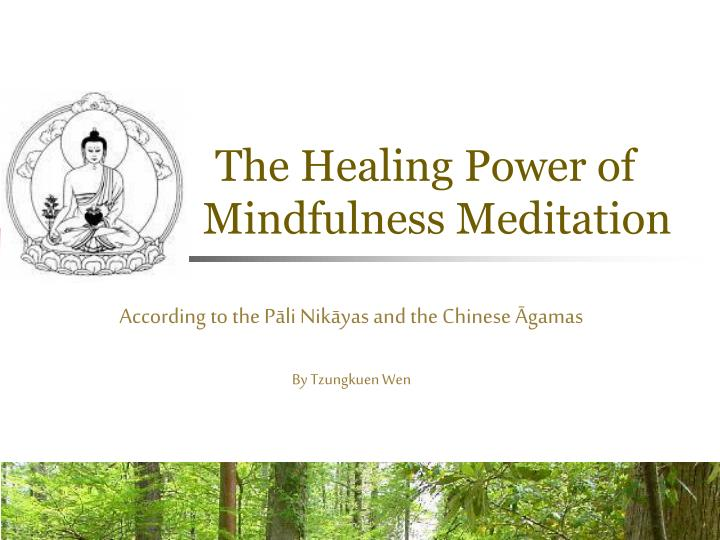 The healing power of mindfulness meditation