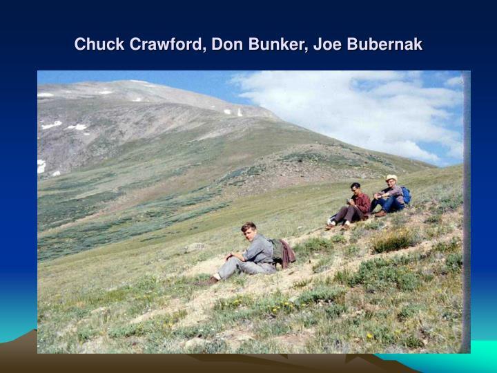 Chuck Crawford, Don Bunker, Joe Bubernak