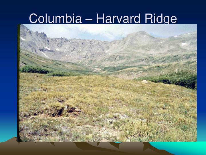 Columbia – Harvard Ridge