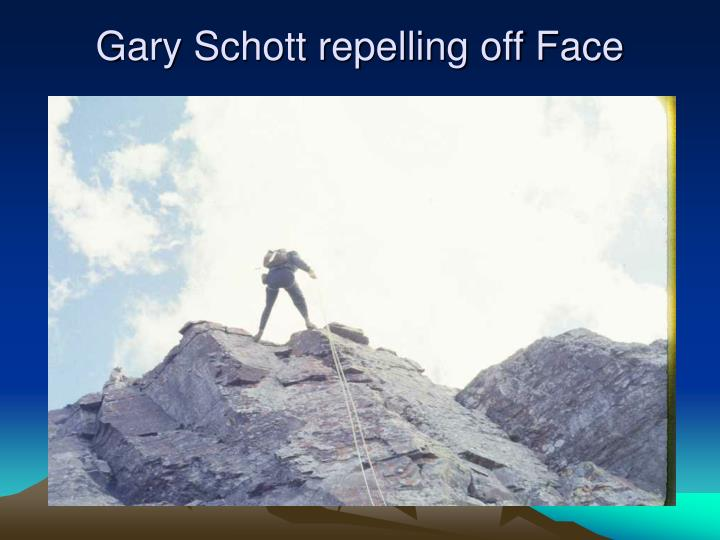 Gary Schott repelling off Face