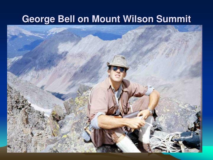 George Bell on Mount Wilson Summit
