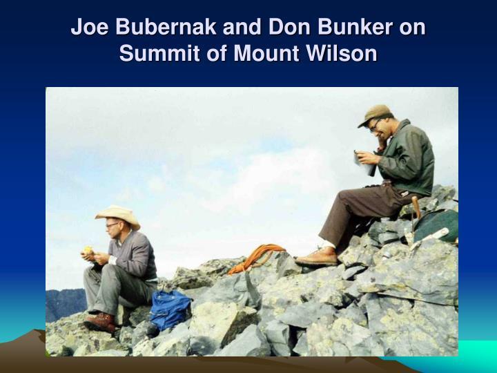 Joe Bubernak and Don Bunker on Summit of Mount Wilson