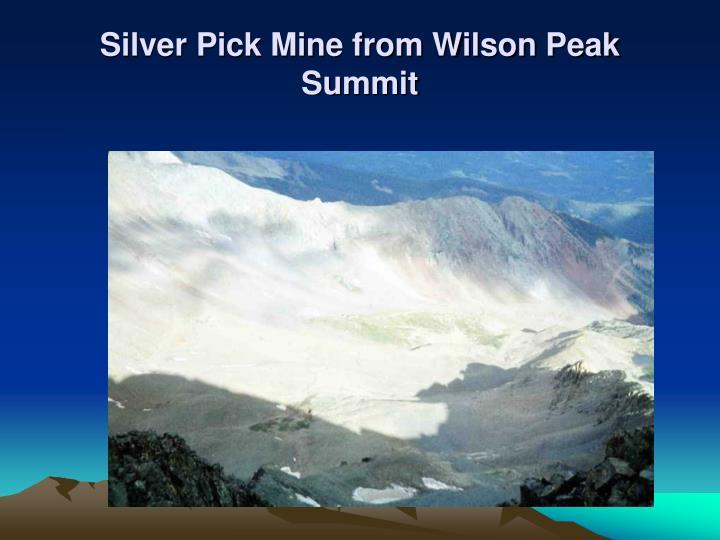 Silver Pick Mine from Wilson Peak Summit