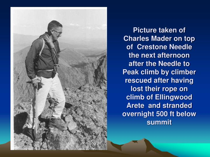 Picture taken of Charles Mader on top of  Crestone Needle the next afternoon after the Needle to Peak climb by climber rescued after having lost their rope on climb of Ellingwood Arete  and stranded overnight 500 ft below summit