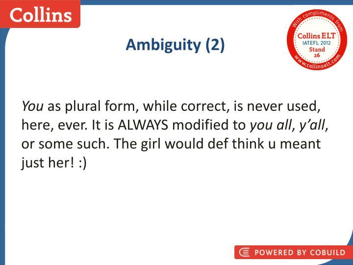 Ambiguity (2)