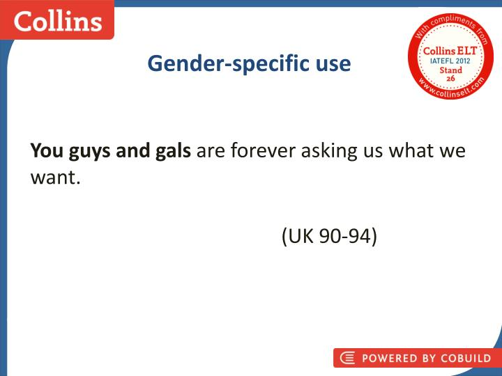 Gender-specific use