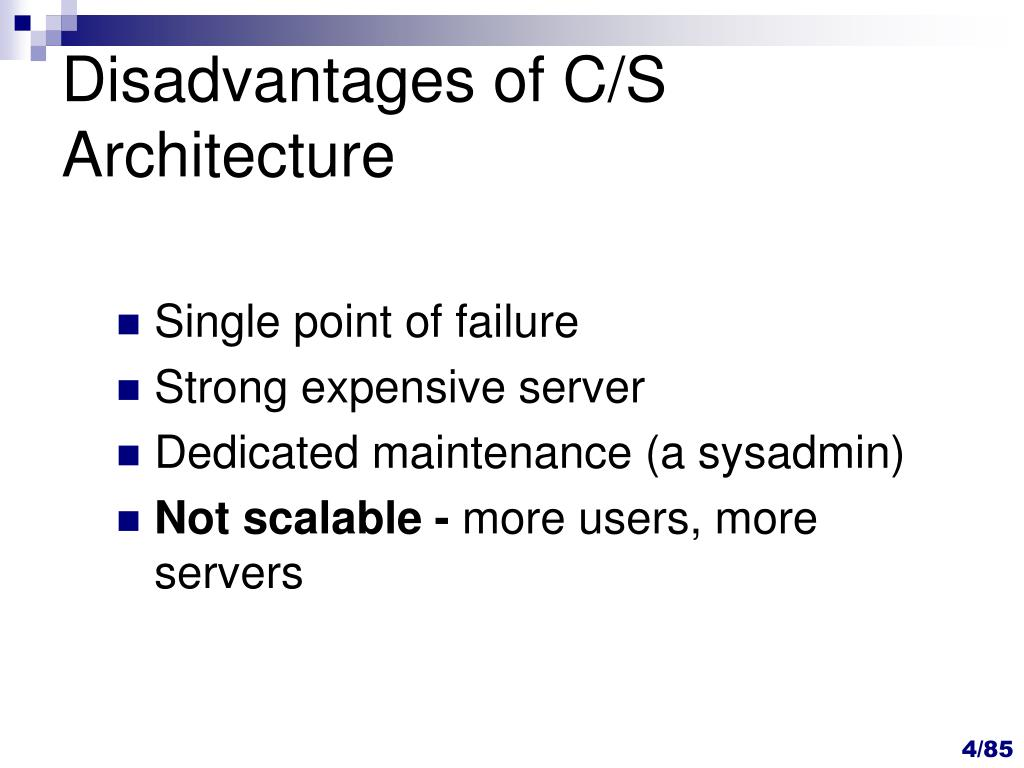 Disadvantages of C/S Architecture