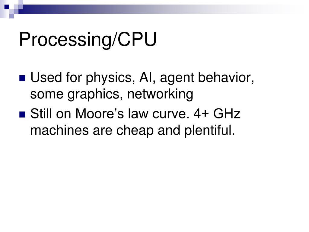 Processing/CPU