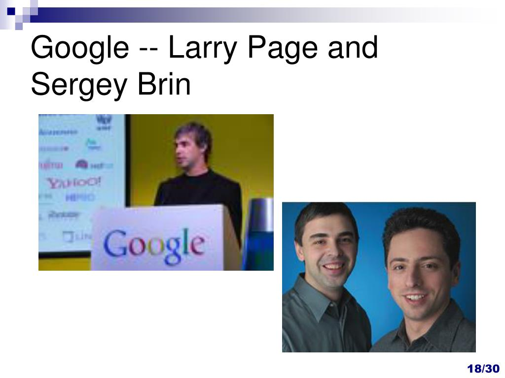 Google -- Larry Page and Sergey