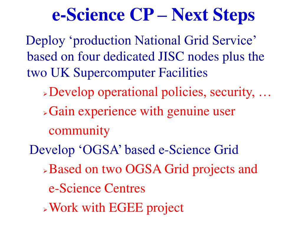 e-Science CP – Next Steps