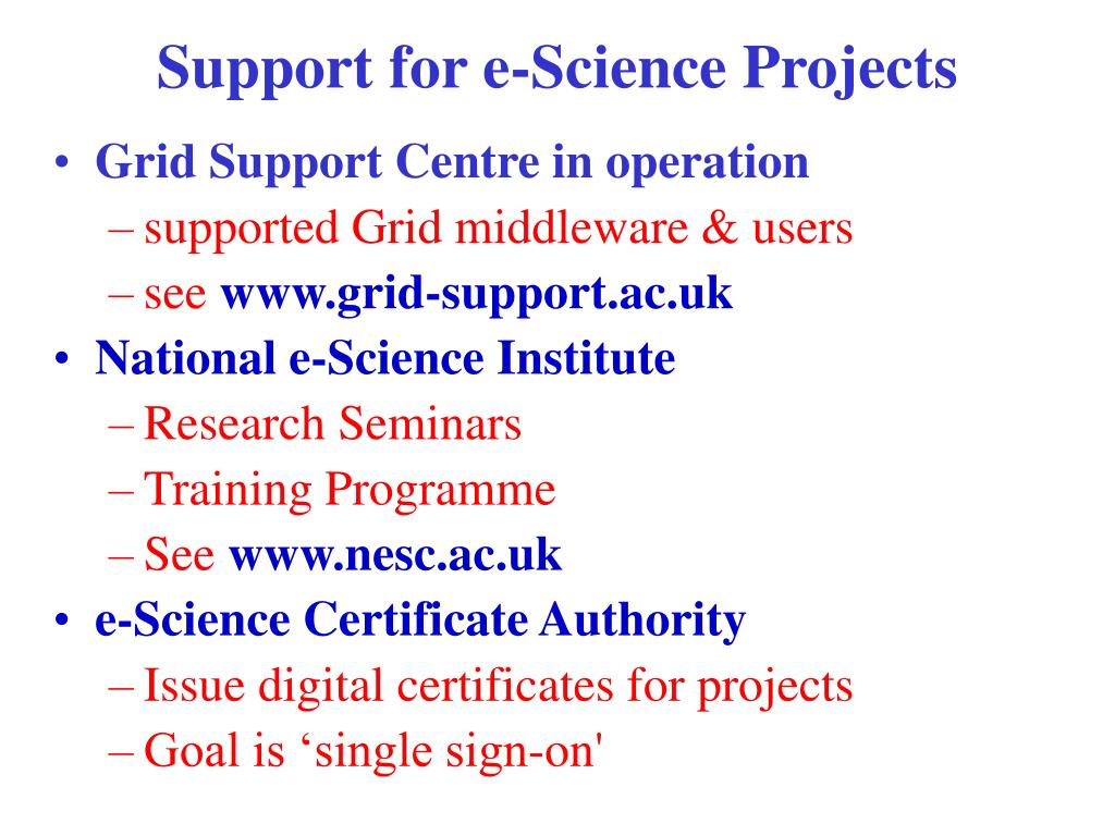 Support for e-Science Projects