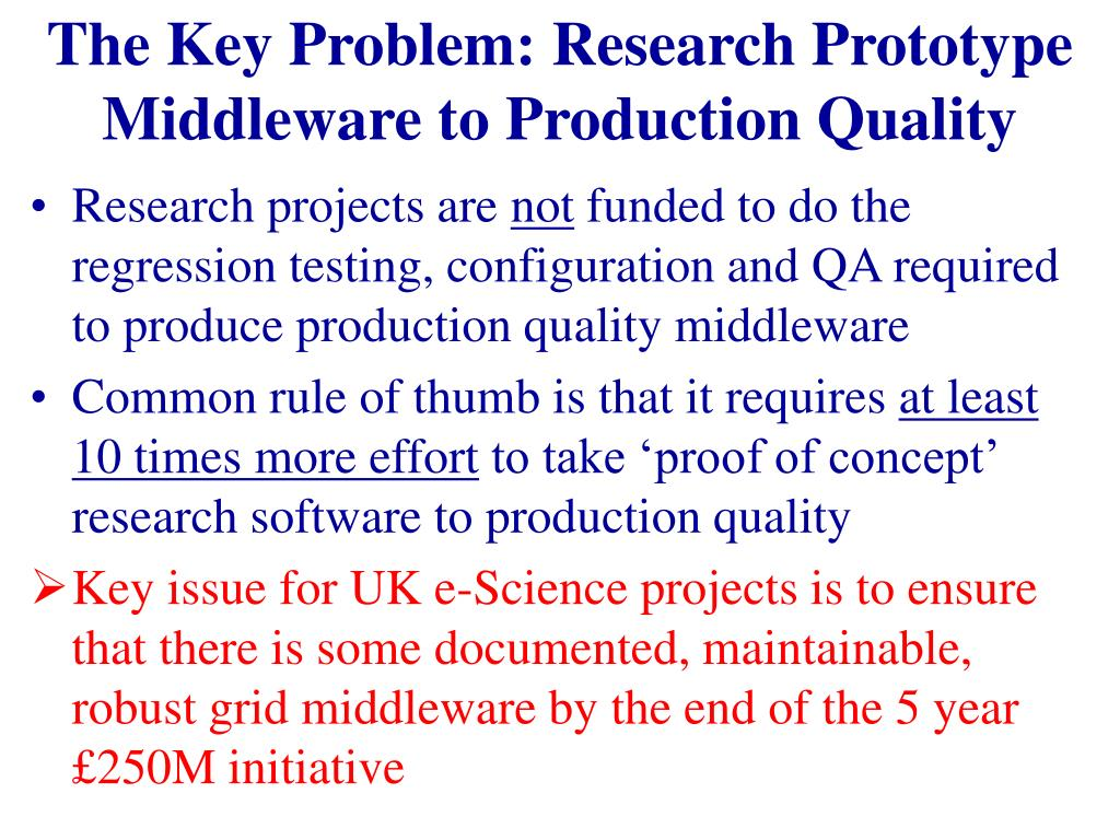 The Key Problem: Research Prototype Middleware to Production Quality
