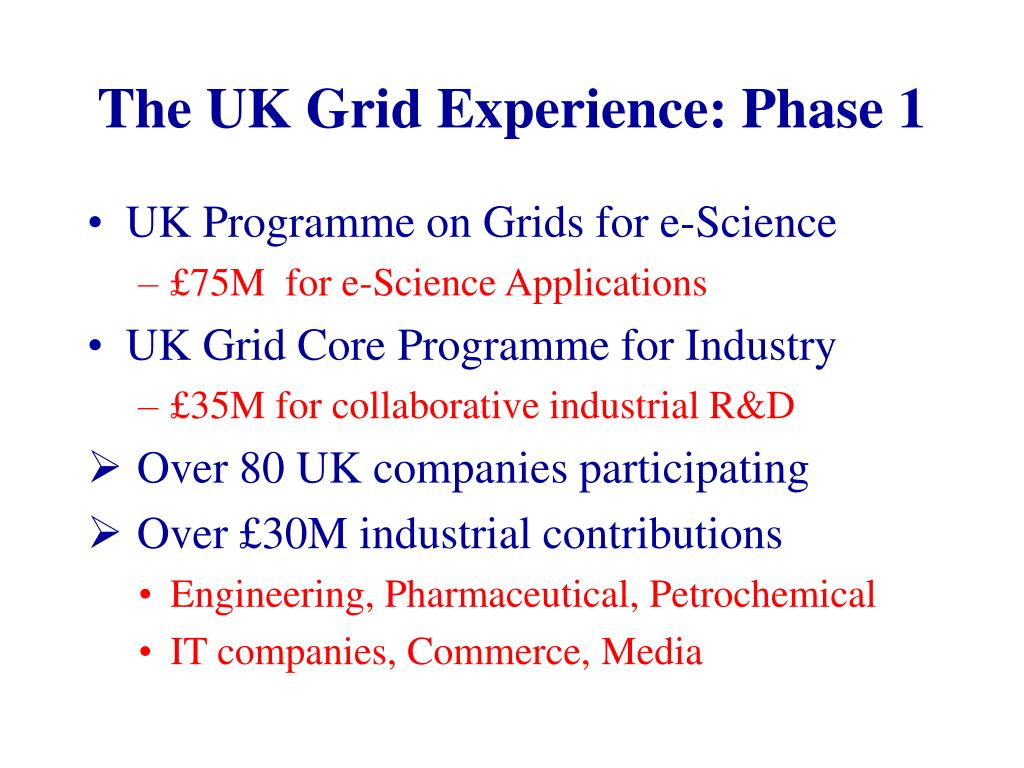 The UK Grid Experience: Phase 1